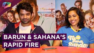 Barun Sobti And Sahana Goswami Play Our Rapid Fire | Exclusive