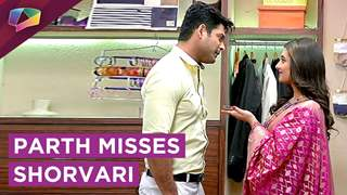 Parth Goes Into Flashback And Misses Shorvari | Dil Se Dil Tak