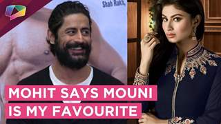 Mohit Raina Says Mouni Roy Is My FAVOURITE & Opens Up On His Equation With Her
