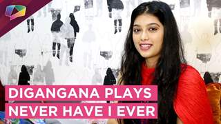 Digangana Suryavanshi Plays Never Have I Ever | FANS SPECIAL