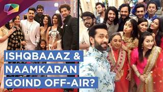 Ishqbaaaz, Naamkaran, Ikyawann & More Going OFF-AIR? | Star Plus