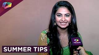 Avika Gor shares some cool summer tips!