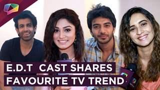 Starcast Of Ek Deewana Tha Shares Favourite Tv Trends  Exclusive