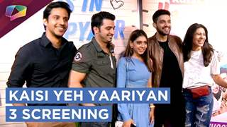 Kaisi Yeh Yaariyan Season 3 Screening