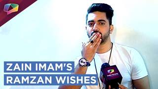 Zain Imam Wishes Ramzan Mubarak|Exclusive