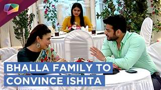 Ishita To Accept Roshni? | Bhalla's Try To Convince Ishita | Yeh Hai Mohobbatein