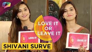 Shivani Surve Plays Love It Or Leave It   Exclusive