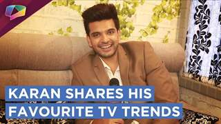 Karan Kundra Shares His Favourite TV Trends | Exclusive