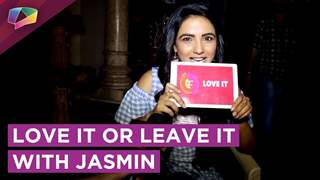 Jasmin Bhasin Plays Love It Or Leave It With India Forums | Exclusive