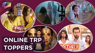 Ishqbaaaz Makes It To The Top | Yeh Unn Dino, Naagin 3 & More | Online TRP Toppers