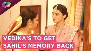Vedika Tries To Get Sahil's Memory Back | Aapke Aa Jaane Se | Zee tv