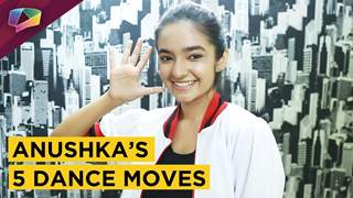Anushka Sen Shows Her 5 Favourite Dance Moves | Exclusive