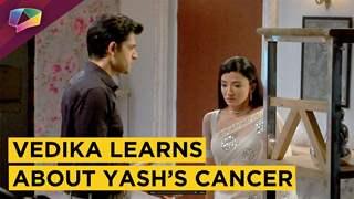 Vedika Learns About Yash's Cancer | Aapke Aa Jaane Se