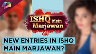 Ishq Main Marjawan To Witness Two New Entries | Colors tv