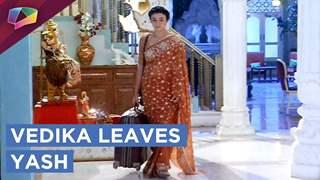 Vedika Decides To Leave Yash | Leap In Aapke Aa Jaane Se