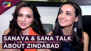 Sanaya Irani And Sana Khan Talk About Their Upcoming Web Series Zindabad | Exclusive