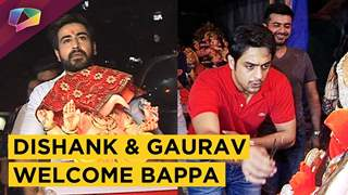 Dishank Arora And Gaurav S Bajaj Welcome Bappa With Love | Ganesh Chaturthi 2018