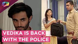 Vedika Is Back And This Time It's With The Police | Aapke Aa Jaane Se