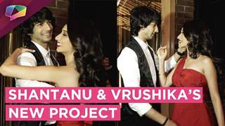 Shantanu Maheshwari And Vrushika Mehta To Be Seen In A New Project Together