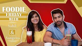 Sahil Uppal And Sangeita Chauhaan's Foodie Friday With India Forums | Episode 2