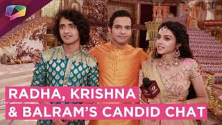 Radha, Krishna And Balram Share Their First Impressions   Exclusive Interview