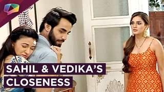 Sahil And Vedika's Closeness | Bhoomi Is Upset | Aapke Aa Jaane Se