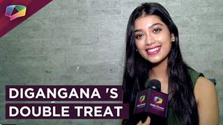 Digangana Suryavanshi all set to give the audience a DOUBLE Treat