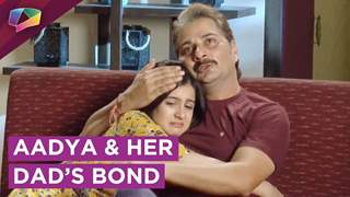 Jai Is ANGRY | Aadya And Her Dad's Emotional Bond | Internet Wala Love