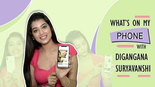 What's On My Phone With Digangana Suryavanshi | Phone Secrets Revealed | Exclusive