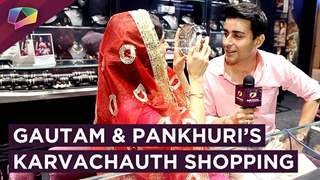 Gautam And Pankhuri Rode Shop For Jewellery This Karvachauth | Exclusive Interview