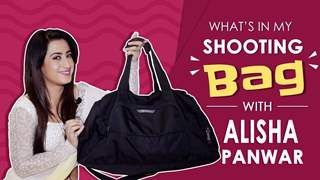 What's In My Shooting Bag With Alisha Panwar | Exclusive | India Forums