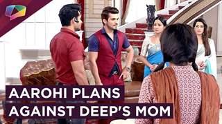 Aarohi Plans Against Deep's Mom | Ishq Main Marjawan | Colors tv