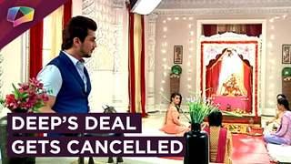 Deep's Deal Gets Cancelled | Abhimanyu's Plan | Ishq Main Marjawan