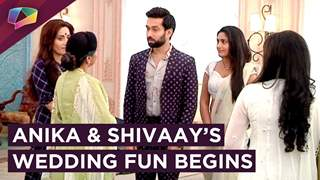 Anika And Shivaay's Wedding Fun Begins | Ishqbaaaz | Star Plus