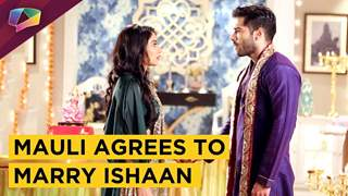 Mauli Agrees To Marry Ishaan | Silsila Badalte Rishton Ka | Colors tv