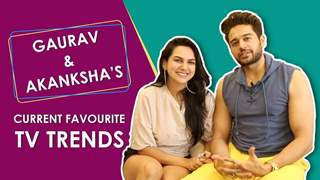 Gaurav Khanna And Akanksha Chamola's Current Favourite Tv Trends | Exclusive Interview