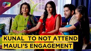 Kunal Denies To Attend Mauli & Ishaan's Engagement | Pari Is Upset | Silsila Badalte Rishton Ka