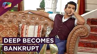 Deep Becomes Bankrupt | Laila's Masterplan Works | Ishq Main Marjawan