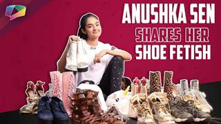 Anushka Sen Shares About Her Shoe Fetish | Huge Collection | Exclusive