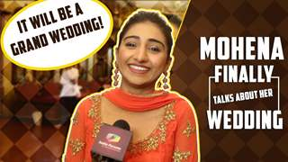 Mohena Kumari Singh Finally REVEALS About Her Grand WEDDING | Exclusive