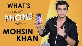 What's On My Phone With Mohsin Khan | Exclusive | Phone Secrets Revealed
