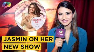 Jasmin Bhasin Talks About Her New Show Dil Toh Happy Hai Ji On Star Plus | Exclusive