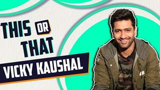This Or That With Vicky Kaushal | India Forums | Exclusive