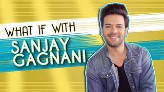 What If With Sanjay Gagnani Aka Prithvi From Kundali Bhagya | Exclusive