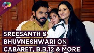 Sreesanth And Bhuvneshwari Talk About Cabaret, Bigg Boss 12, Khatron & More | Exclusive