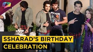 Ssharad Malhotra's Birthday Celebration On Muskaan's Set | Vivaan & Adaa Join In
