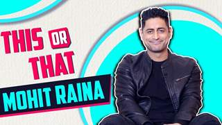 This Or That With Mohit Raina | Exclusive | India Forums