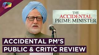 The Accidental Prime Minister's Public And Critic Review | Anupam Kher | India Forums