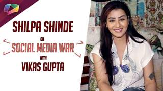Shilpa Shinde Opens Up About The Social Media War With Vikas Gupta | Exclusive