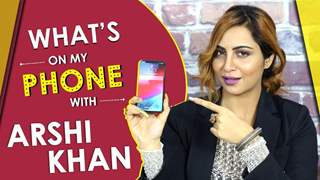 What's On My Phone With Arshi Khan | Calls Shilpa Shinde | Exclusive | India Forums